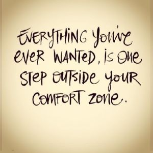 everything you ever need Step-Outside-Your-Comfort-Zone